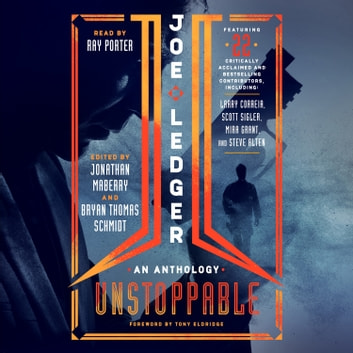 Joe Ledger - Unstoppable audiobook by Jonathan Maberry