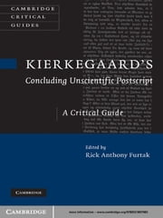 Kierkegaard's 'Concluding Unscientific Postscript' - A Critical Guide ebook by Rick Anthony Furtak