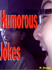 Humorous Jokes ebook by M. sharma