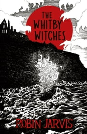The Whitby Witches eBook by Robin Jarvis