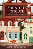 Bound To Execute ebook by