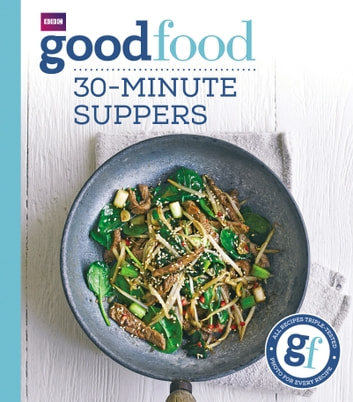 Good Food: 30-minute suppers eBook by Good Food Guides