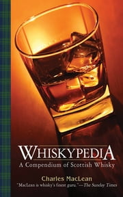 Whiskypedia - A Compendium of Scottish Whisky ebook by Charles MacLean,John MacPherson