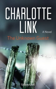 The Unknown Guest - A Novel ebook by Charlotte Link, Marshall  Yarbrough