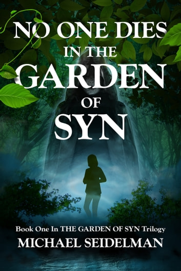 No One Dies in the Garden of Syn ebook by Michael Seidelman