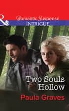 Two Souls Hollow (Mills & Boon Intrigue) (The Gates, Book 6) eBook by Paula Graves