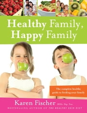 Healthy Family, Happy Family ebook by Karen Fischer