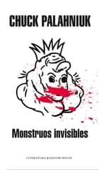 Monstruos invisibles ebook by Chuck Palahniuk
