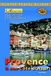 Provence & the Cote d'Azur Adventure Guide ebook by Ferne Arfin