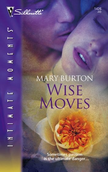 Wise Moves ebook by Mary Burton