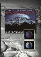 The Geological Concept of Mountains in Quran ebook by Zaghlul El-Naggar