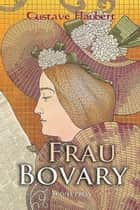 Frau Bovary ebook by Gustave Flaubert