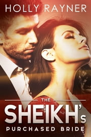 The Sheikh's Purchased Bride ebook by Holly Rayner