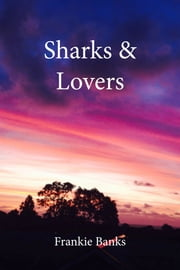 Sharks & Lovers ebook by Frankie Banks