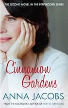 Cinnamon Gardens ebook by Anna Jacobs