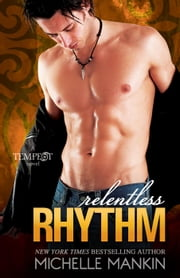 Relentless Rhythm - Tempest, #4 ebook by Michelle Mankin