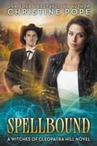 Spellbound ebook door Christine Pope
