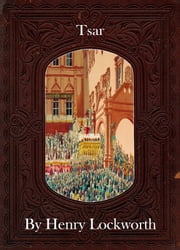 Tsar ebook by Henry Lockworth,Eliza Chairwood,Bradley Smith