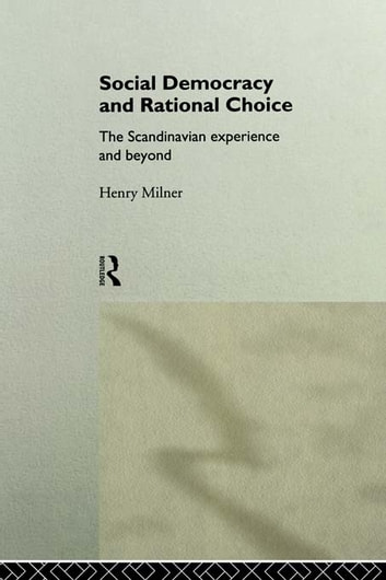 Social Democracy and Rational Choice ebook by Henry Milner