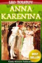 Anna Karenina By Leo Tolstoy - With Original colorful Illustrations, Summary and Free Audio Book Link ebook by