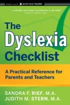 The Dyslexia Checklist ebook by Sandra F. Rief,Judith Stern