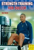 Strength Training for Soccer ebook by Ralf Meier