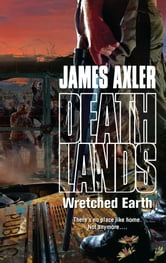 Wretched Earth ebook by James Axler