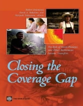 Closing the Coverage Gap: Role of Social Pensions and Other Retirement Income Transfers ebook by Holzmann, Robert