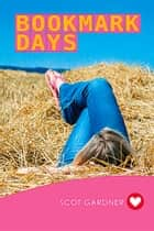Bookmark Days ebook by Scot Gardner