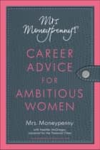 Mrs. Moneypenny's Career Advice for Ambitious Women ebook by Heather Mcgregor, Mrs. Moneypenny