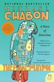 The Final Solution - A Story of Detection ebook by Michael Chabon