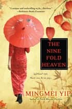 The Nine Fold Heaven ebook by Mingmei Yip
