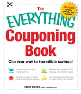 The Everything Couponing Book: Clip your way to incredible savings! ebook by Karen Wilmes