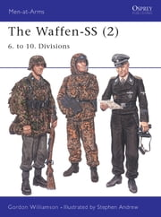 The Waffen-SS (2) - 6. to 10. Divisions ebook by Gordon Williamson,Stephen Andrew