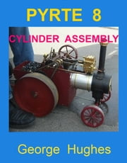 PYRTE 8: Cylinder Assembly ebook by George Hughes