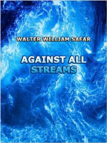 Against All Streams