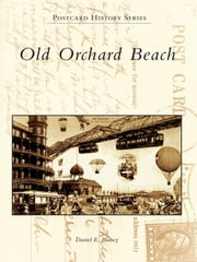 Old Orchard Beach ebook by Daniel E. Blaney