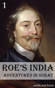 Roe's India: Adventures in Surat ebook by Abhilash Gaur