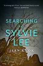 Searching for Sylvie Lee eBook by Jean Kwok