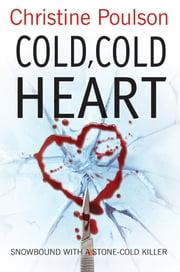 Cold, Cold Heart - Snowbound with a stone-cold killer ebook by Christine Poulson, Dr