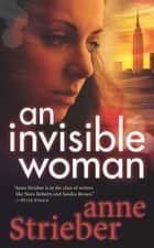 An Invisible Woman ebook by Anne Strieber