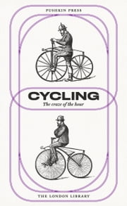 Cycling - The Craze of the Hour ebook by Various