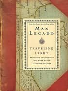 Traveling Light ebook by Max Lucado