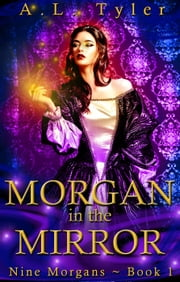 Morgan in the Mirror - Nine Morgans, #1 ebook by A.L. Tyler