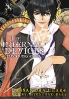 The Infernal Devices: Clockwork Angel ebook by Cassandra Clare,HyeKyung Baek