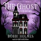 The Ghost Who Stayed Home audiobook by Bobbi Holmes, Anna J. McIntyre