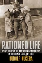 Rationed Life ebook by Rudolf Kučera