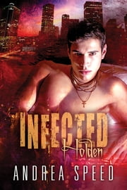 Infected: Holden ebook by Andrea Speed