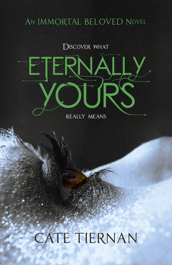 Eternally Yours (Immortal Beloved Book Three) ebook by Cate Tiernan