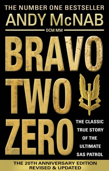 Bravo Two Zero - 20th Anniversary Edition ebook by Andy McNab